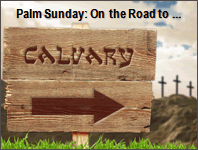 On the Road to Calvary - Palm Sunday